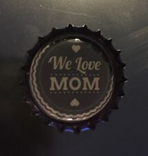 WE LOVE MOM. Mother.Mum.Handcrafted Fridge Magnet. Wife.Girlfriend.Auntie.Sister