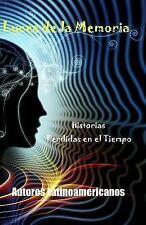Luces de la Memoria : Historias Perdidas en el Tiempo by Gladys Landaburo,...