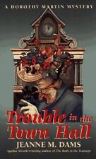 Trouble in the Town Hall (Dorothy Martin Mysteries, No. 2), Dams, Jeanne M., Goo