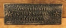 "Cast Iron Rust Plaque ""ON THIS SITE IN 1897..."" 12"" wide Home Decor 0170S-07447"