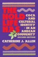 Hold Life Has : Coca and Cultural Identity in an Andean Community by...