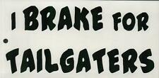 Stickers #232: I BRAKE FOR TAILGATERS