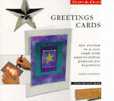 Greeting Cards: Get Started in a New Craft with Easy-to-follow Projects for Begi