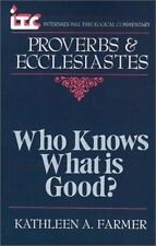 ITC - Who Knows What is Good?: A Commentary on the Books of Proverbs and