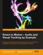 Kinect in Motion - Audio and Visual Tracking by Example (Paperback or Softback)