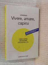 VIVERE AMARE CAPIRSI L amore si impara Leo Buscaglia Mondadori 2005 psicologia