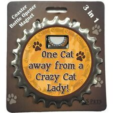 """Bottle Ninja 3in1 Opener,Coaster,Magnet  """"One Cat away from a crazy cat lady!"""""""
