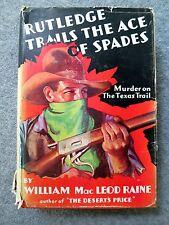 RUTLEDGE TRAILS ACE OF SPADES Murder Texas Trail WILLIAM MACLEOD RAINE 1930 DJ