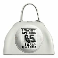 I Wasn't Speeding I Was Qualifying Cowbell Cow Bell Instrument