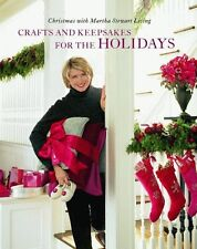 Crafts and Keepsakes for the Holidays: Christmas with Martha Stewart Living by M