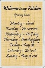 Fridge Magnet WELCOME TO MY KITCHEN fun novelty gift Opening hours for the cook