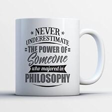Philosophy Coffee Mug - Never Underestimate The Power Of Someone Who Majored In
