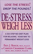 De-Stress, Weigh Less: A Six-Step No-Diet Plan For Relaxing Your Way To