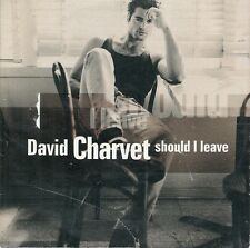 CD 2 TITRES--DAVID CHARVET--SHOULD I LEAVE--1997