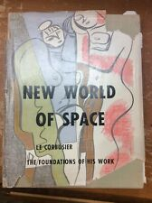 Le Corbusier - New World Of Space - 1st Edition - Architecture Design
