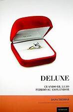 Deluxe: Cuando El Lujo Perdio Su Esplendor (Spanish Edition)-ExLibrary