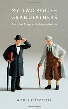 My Two Polish Grandfathers: And Other Essays on the Imaginative Life by Witold R