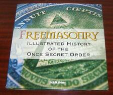 Jack M Driver - Freemasonry Illustrated History of the Once Secret Order 2006