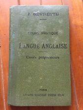Livre de Cours Pratique de Langue Anglaise, J.Sévrette, 1919