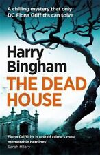 The Dead House: Fiona Griffiths Crime Thriller Series Book 5,Harry Bingham