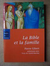 ) la bible et la famille - Pierre Gibert, entretiens avec Yves de Gentil Baichis