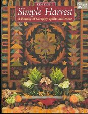 Simple Harvest : A Bounty of Scrappy Quilts and More by Kim Diehl (2017,...