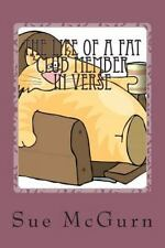 The Life of a Fat Club Member in Verse : Fun Light-Hearted Verses about Being...