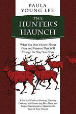 The Hunter's Haunch: What You Don?t Know About Deer and Venison That Will Change