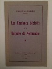 COMBATS DECISIFS BATAILLE NORMANDIE JUIN 44 1953 BOUDET ILLUST GUERRE 39 45