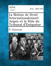 La Notion de Droit Internationalement Acquis et le Role du Tribunal...