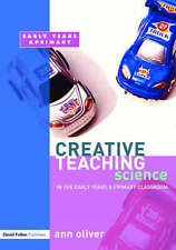 NEW Creative Teaching: Science in the Early Years and Primary Classroom