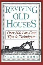 Reviving Old Houses: Over 500 Low-Cost Tips & Techniques Orme, Alan Dan Paperba
