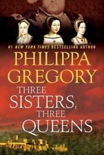 Three Sisters, Three Queens by Philippa Gregory (2016, Hardcover)