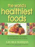 The World's Healthiest Foods by George Mateljan