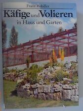 Käfige und Volieren  in Haus und Garten /Franz Robiller 1983