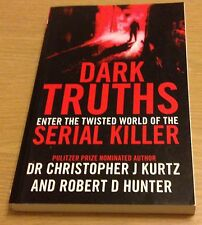 DARK TRUTHS Enter The Twisted World Of The Serial Killer Book (Paperback)