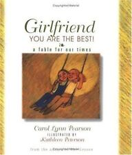 Girlfriend, You Are The Best!: A Fable for Our Times
