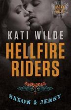 The Motorcycle Clubs: The Hellfire Riders, Volumes 1-3 : Wanting It All,...