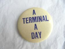Cool Vintage A Terminal a Day Airline Carrier Advertising Employee Pinback