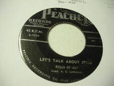 Bells Of Joy Let's Talk About Jesus/I'll Work Lord VG Peacock Label Black Gospel