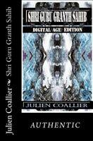 Shri Guru Granth Sahib : Digital Age Edition, Paperback by Coallier, Julien, ...