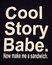 Cool Story Babe. Now Make Me A Sandwich Samich Baby Bro Black T Shirt L