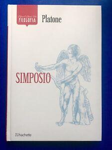 Platone, Simposio, I Grandi Classici della Filosofia, Hachette