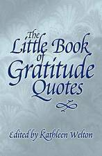 The Little Book of Gratitude Quotes: Inspiring Words to Live By (Little Quote Bo
