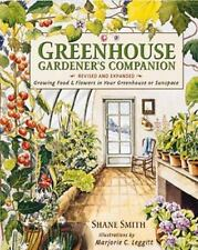 Greenhouse Gardener's Companion, Revised: Growing Food & Flowers in Your Greenho