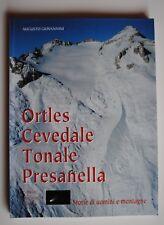 Ortles Cevedale Tonale Presanella, storie di uomini e montagne di A. Giovannini
