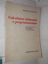 CALCOLATORI ELETTRONICI E PROGRAMMAZIONE Michele Zappala Cedam 1970 libro di