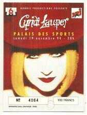 RARE / TICKET BILLET DE CONCERT - CYNDI LAUPER : LIVE A PARIS ( FRANCE ) 1994