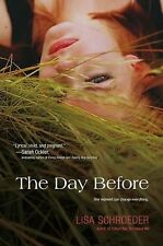 The Day Before - LikeNew - Schroeder, Lisa - Hardcover