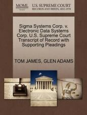 Sigma Systems Corp. V. Electronic Data Systems Corp. U. S. Supreme Court...